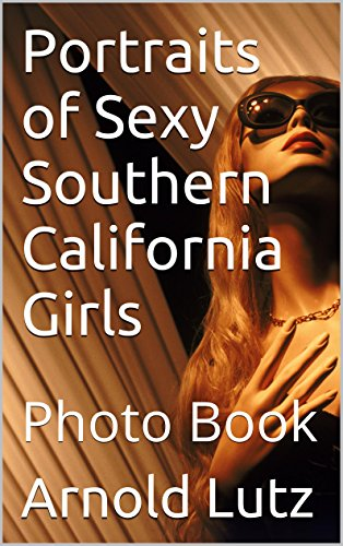 Portraits of Sexy Southern California Girls: Photo Book (English Edition)