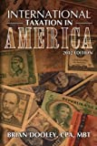img - for International Taxation in America, 2012 Edition by Brian Dooley (2011-11-05) book / textbook / text book