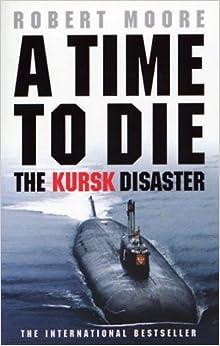 Descargar gratis Time To Die: The Kursk Disaster PDF