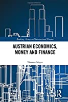 Austrian Economics, Money and Finance Front Cover