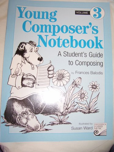 Download Young Composer's Notebook : A Student's Guide to Composing (Volume 3) pdf epub