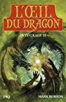 L'oeil du dragon : Intégrale 2 (tome 3 et 4) par Robson