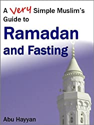 A Very Simple Muslim's Guide to Ramadan and Fasting