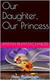 img - for Our Daughter, Our Princess book / textbook / text book