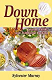 Down Home Coastal, Exotic, and Traditional Cooking, Sylvester Murray, 0741456257