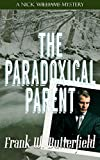 The Paradoxical Parent (A Nick Williams Mystery)