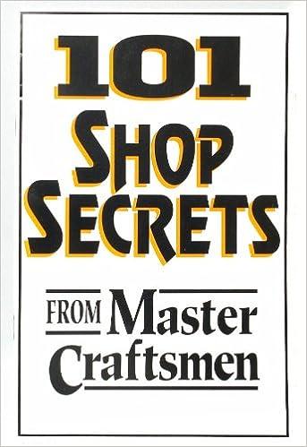 Book 101 Shop Secrets from Master Craftsmen