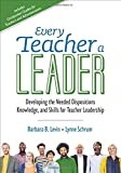 Every Teacher a Leader: Developing the Needed Dispositions, Knowledge, and Skills for Teacher Leadership