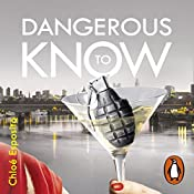 Dangerous to Know: Mad, Bad and Dangerous to Know Trilogy, Book 3 | Chloé Esposito