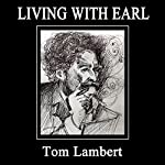 Living with Earl | Tom Lambert
