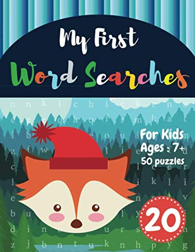 My First Word Searches: 50 Large Print Word Search Puzzles : Wordsearch kids activity workbooks | Ages 7 8 9+ fox design(Vol.20) (Kids word search books) ()