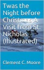 Twas the Night before Christmas A Visit from St. Nicholas  (Illustrated)