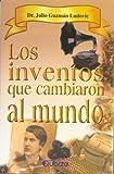 Inventos que cambiaron al Mundo, Julio Guzman, 9685270724