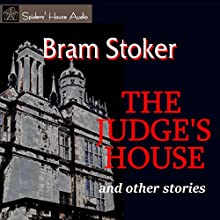 The Judge's House and Other Stories Audiobook by Bram Stoker Narrated by Roy Macready