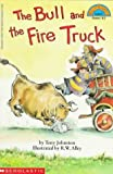 The Bull and the Fire Truck, Tony Johnston, 0590475975