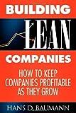 Building Lean Companies, Hans D. Baumann, 1600374883