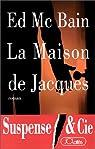 La maison de Jacques par McBain