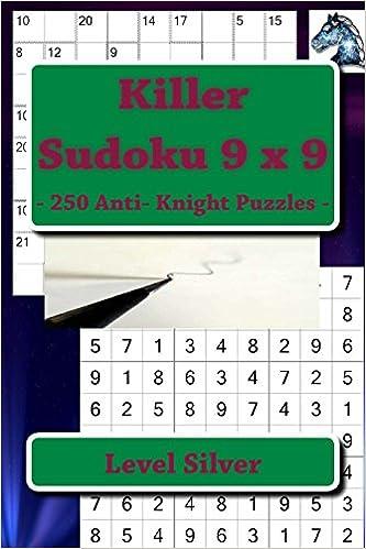 Killer Sudoku 9 x 9 - 250 Anti- Knight Puzzles - Level