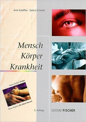 Mensch, Körper, Krankheit: Anatomie, Physiologie, Krankheitsbilder ...