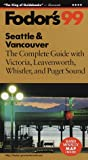 Seattle and Vancouver '99, Fodor's Travel Publications, Inc. Staff, 0679001638
