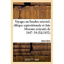 Voyages Au Soudan Oriental, Afrique Septentrionale Et Asie Mineure Exécutés 1847-54. 2e Série, Atlas