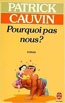 Pourquoi pas nous ? par Cauvin