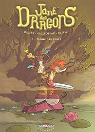 Jane des dragons, tome 1 : Même pas peur ! par  Dieter