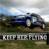 Keep Her Flying!: Irish Rally
