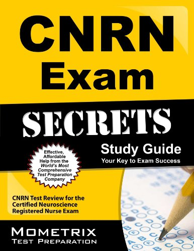 CNRN Exam Secrets Study Guide: CNRN Test Review for the Certified Neuroscience Registered Nurse Exam Pdf