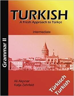 Book Turkish Grammar II / Türkische Grammatik II by Ali Akpinar (2009-02-20)