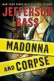 Madonna and Corpse (Body Farm Novel)