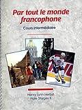 PAR TOUT LE MONDE FRANCOPHONE SPIRAL-BOUND BOOK