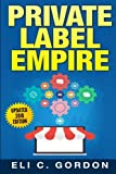 Private Label Empire: Build a Brand - Launch on Amazon FBA