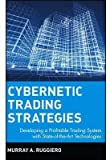 img - for Cybernetic Trading Strategies : Developing a Profitable Trading System with State-of-the-art Technologies(Hardback) - 1997 Edition book / textbook / text book