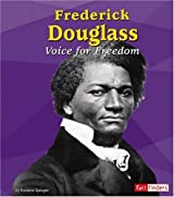 Frederick Douglass: Voice for Freedom (Fact Finders Biographies: Great African Americans)