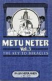 Metu Neter Vol.3 the key to miracles
