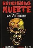img - for Eligiendo Muerte: La improbable historia del death metal y grindcore (Spanish Edition) book / textbook / text book