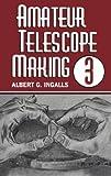 Amateur Telescope Making, , 0943396506