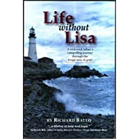 Life Without Lisa: A Widowed Father's Compelling Journey Through the Rough Seas of Life