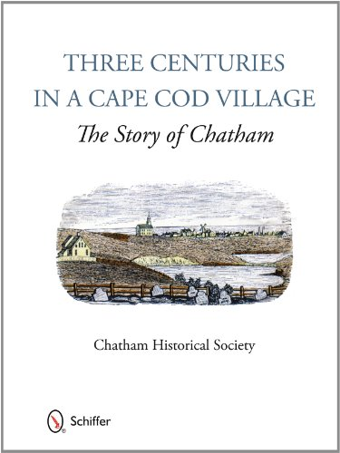 Three Centuries in a Cape Cod Village: The Story of Chatham