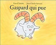 Gaspard qui pue par Pascal Teulade