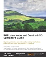 IBM Lotus Notes and Domino 8.5.3: Upgrader's Guide Front Cover
