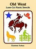 Old West Laser-Cut Plastic Stencils, Charlene Tarbox, 0486298000