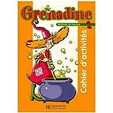Grenadine 2 : Cahier d'activités