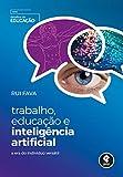 capa de Trabalho, Educação e Inteligência Artificial: A Era do Indivíduo Versátil