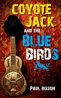 Coyote Jack and the Bluebirds by [Bisson, Paul]