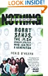 Nothing But an Unfinished Song: The L...