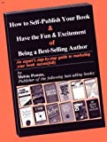 How to Self-Publish Your Book and Have the Fun Excitement of Being a Best-Selling Author, Melvin Powers, 0879804068