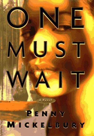 ONE MUST WAIT: A NOVEL (Carole Ann Gibson Mysteries)
