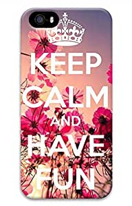 Keep Calm And Have Fun Cover Case Skin for iPhone 5 5S Hard PC 3D